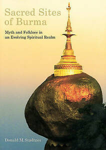 STADTNER,DONALD-SACRED SITES OF BURMA  BOOK NEW
