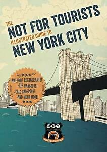 Not for Tourists Illustrated Guide to New York City by Not for Tourists