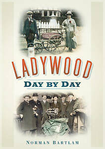 Ladywood Day by Day, Bartlam, Norman, New Book
