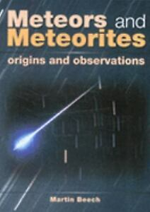 NEW - Meteors and Meteorites: Origins and Observations by Beech, Martin