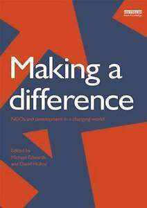 Making a Difference: NGO's and Development in a Changing World by D. Hulme...