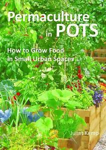 Permaculture-in-Pots-How-to-Grow-Food-in-Small-Urban-Spaces-by-Juliet-Kemp