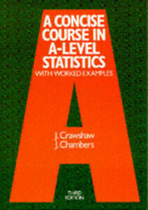 A Concise Course in Advanced Level Statistics: With Worked Examples by J....