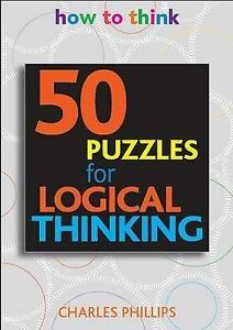 50-Puzzles-for-Logical-Thinking-How-to-Think-Charles-Phillips-Very-Good-Book