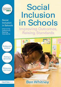 Social Inclusion in Schools: Improving Outcomes, Raising Standards-ExLibrary