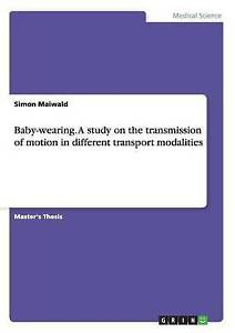 Baby-Wearing Study on Transmission Motion in Different  by Maiwald Simon