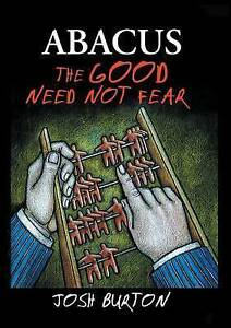 Abacus - The Good Need Not Fear by by Burton, Josh -Paperback