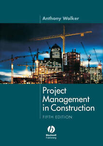 Project Management in Construction by Anthony Walker Paperback 2007 - <span itemprop='availableAtOrFrom'>Bath, Somerset, United Kingdom</span> - Project Management in Construction by Anthony Walker Paperback 2007 - Bath, Somerset, United Kingdom