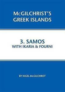 Samos with Ikaria & Fourni: 3 (McGilchrist's Greek Islands), Nigel McGilchrist,