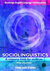 Sociolinguistics: A Resource Book for Students by Peter Stockwell (Paperback,...