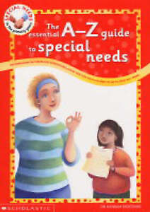The Essential A to Z Guide to Special Needs (Special Needs in the Primary Years