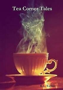Tea Corner Tales, K.L. TAYLOR