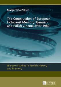 The Construction of European Holocaust Memory, Malgorzata Pakier