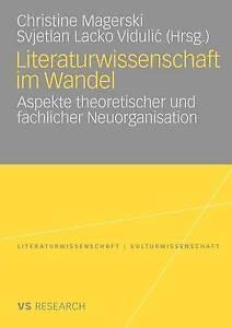 Literaturwissenschaft im Wandel: Aspekte theoretischer und fachlicher Neuorganis