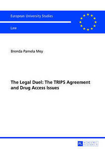 Legal Duel: The Trips Agreement And Drug Access Issues Mey  Brenda Pamela 978363