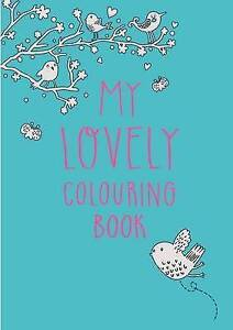 My Lovely Colouring Book  BOOK NEW
