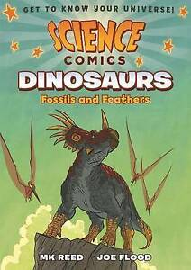 Science Comics: Dinosaurs: Fossils and Feathers by Reed, MK -Hcover