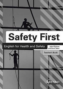 Safety First: English for Health and Safety Teacher's Book B1 by John Chrimes...