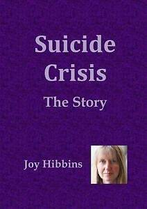 Suicide Crisis: the Story by Joy Hibbins