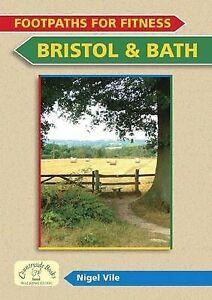 Footpaths for Fitness: Bristol and Bath, Nigel Vile