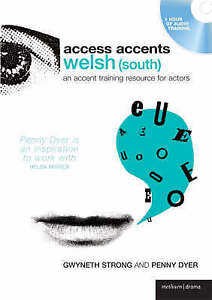 Access Accents: Welsh (south): An Accent Training Resource for Actors by...