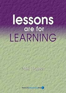 Lessons are for Learning (School Effectiveness S.) by Mike Hughes