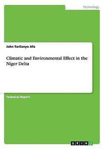 NEW Climatic and Environmental Effect in the Niger Delta by John Tarilanyo Afa