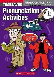Timesaver Pronunciation Activities Elementary - Intermediate by Scholastic...