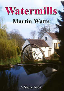 USED (GD) Watermills (Shire Library) by Martin Watts