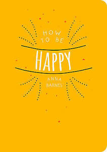 How-to-Be-Happy-Good-Condition-Book-Barnes-Anna-ISBN-9781849538985