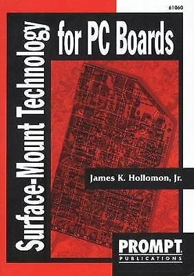 Surface Mount Technology for PC Boards Paperback James Hollomon