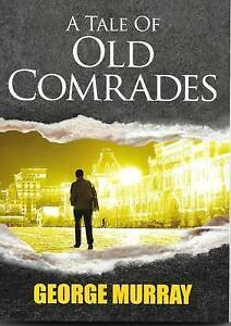 A Tale of Old Comrades: Ties to Moscow by Murray, George -Paperback
