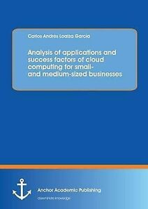 Analysis Applications Success Factors Cloud Computing for Small- Medium-Sized Bu