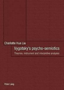 Vygotsky's Psycho-Semiotics, Charlotte Hua Liu