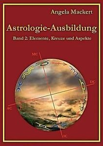 NEW Astrologie-Ausbildung, Band 2 (German Edition) by Angela Mackert