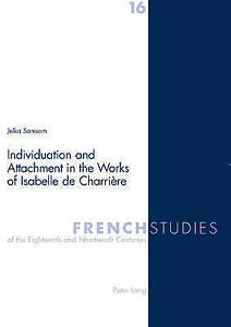 Individuation and Attachment in the Works of Isabelle De Charriere: v. 16, Jelka