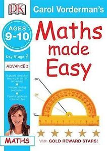 Maths Made Easy Ages 9-10 Key Stage 2 Advanced (Carol Vorderman's Maths Made Eas