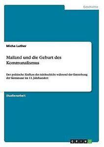Mailand Und Die Geburt Des Kommunalismus by Luther, Micha -Paperback