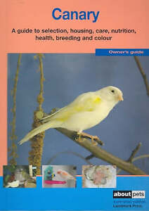 Canary 'A guide to selection, housing, care, nutrition, new, free  priorty post