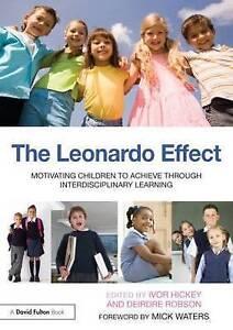 The Leonardo Effect: Motivating Children To Achieve Through Interdisciplinary Le