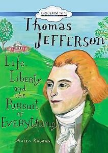 Thomas Jefferson: Life, Liberty and the Pursuit of Everything by Kalman CD-AUDIO