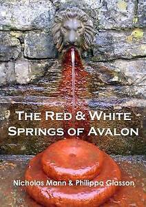 The Red & White Springs of Avalon: A Guide to the Healing Waters at...