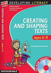 Creating and Shaping Texts: Ages 4-5 (100% New Developing Literacy), Moorcroft,