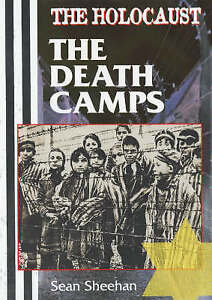 Sheehan, Sean, The Holocaust: The Death Camps, Very Good Book