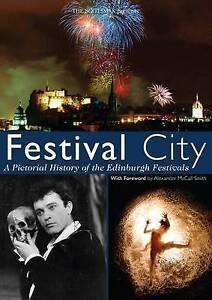 "Festival City: A Pictoral History of the Edinburgh Festival, The ""Scotsman"", New"