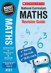 NEW Scholastic MATHS 6-7 (year 2) KS1 NATIONAL CURRICULUM REVISION GUIDE SATS