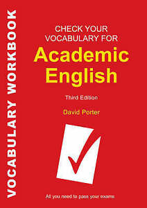 Check Your Vocabulary for Academic English All you need to pass your exams by - Hertfordshire, United Kingdom - Check Your Vocabulary for Academic English All you need to pass your exams by - Hertfordshire, United Kingdom