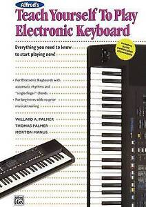 Alfred's Teach Yourself to Play Electronic Keyboard: Everything You Need to Know