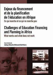 Challenges of Education Financing and Planning in Africa: What Works and What D