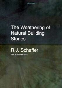 The-Weathering-of-Natural-Building-Stones-by-R-J-Schaffer-Hardback-2004